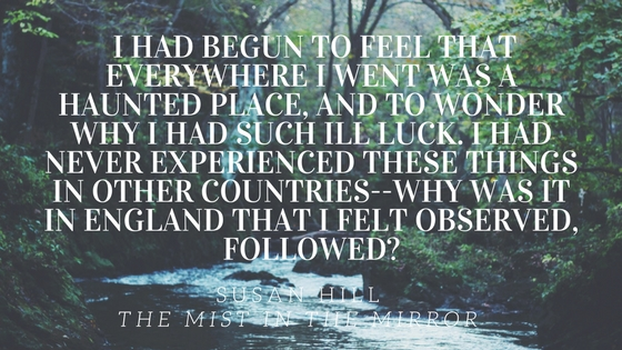 I had begun to feel that everywhere I went was a haunted place, and to wonder why I had such ill luck. I had never experienced these things in other countries--why was it in England that