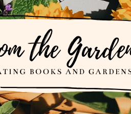 Garden Spells: How the Garden Stirs the Soul